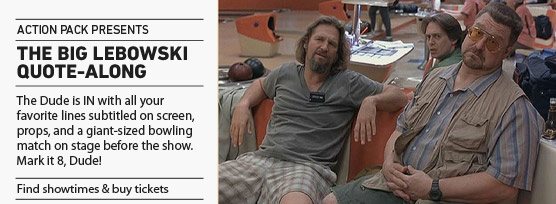 BANNER: THE BIG LEBOWSKI QUOTE-ALONG 1