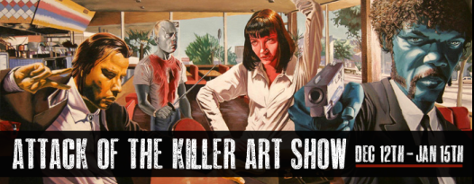 Now accepting submissions for ATTACK OF THE KILLER ART SHOW