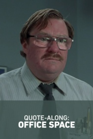 THE OFFICE SPACE Quote-Along