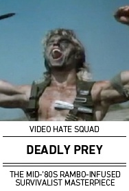 Video Hate Squad: DEADLY PREY