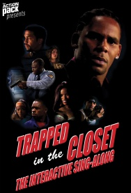 R. KELLY'S TRAPPED IN THE CLOSET Sing-Along