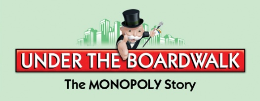 Do Not Pass Go: See UNDER THE BOARDWALK and Party Monopoly Style!