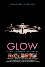 GLOW: THE STORY OF THE GORGEOUS LADIES OF WRESTLING w/ filmmakers live!
