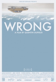 Drafthouse Films Presents: WRONG