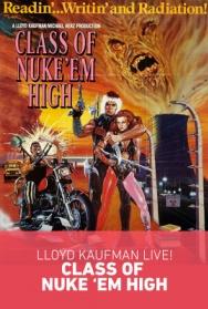 CLASS OF NUKE EM HIGH with Lloyd Kaufman