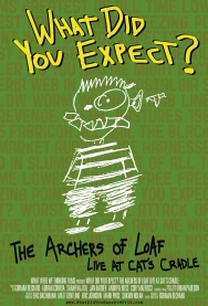 WHAT DID YOU EXPECT?: ARCHERS OF LOAF LIVE AT CAT'S CRADLE