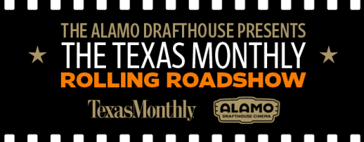 You Could be our TEXAS MONTHLY ROLLING ROADSHOW official blogger!