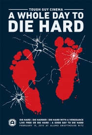 Tough Guy Cinema Presents: A Whole Day to Die Hard