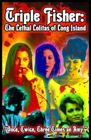 TRIPLE FISHER: THE LETHAL LOLITAS OF LONG ISLAND - W/ Dan Kapelovitz In-Person