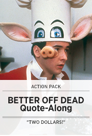 Poster: Better Off Dead Quote-Along