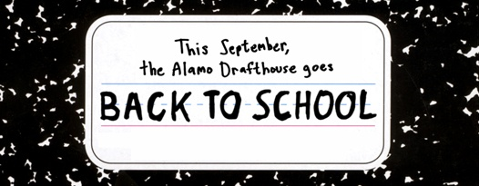 This September, the Alamo Drafthouse goes BACK TO SCHOOL