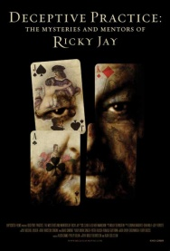 DECEPTIVE PRACTICE: THE MYSTERIES AND MENTORS OF RICKY JAY with RICKY JAY LIVE