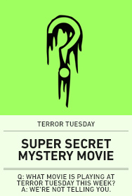 Poster: TERROR TUESDAY SUPER SECRET MYSTERY MOVIE