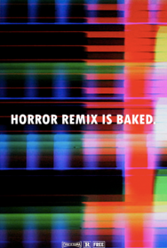 Horror Remix: BAKED