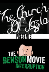 The Church of Lazlo Presents: The Benson Movie Interruption