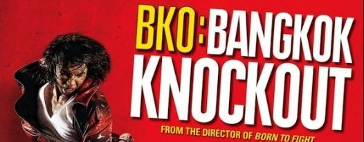 Win A Copy Of BKO: BANGKOK KNOCKOUT on DVD
