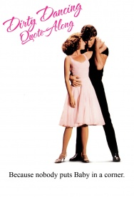 DIRTY DANCING Quote-Along