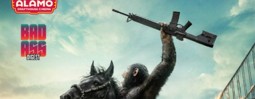 The Alamo And Badass Digest Present DAWN OF THE PLANET OF THE APES