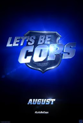LET   S BE COPSLets Be Cops Poster