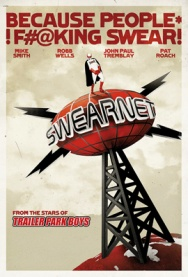 SWEARNET: THE MOVIE with the Trailer Park Boys Live!