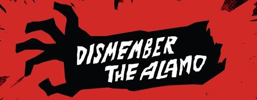 Dismember the Alamo!