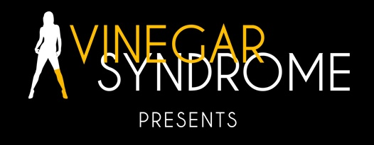 Introducing VINEGAR SYNDROME PRESENTS