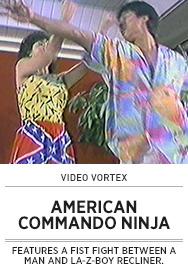 Poster: Video Vortex AMERICAN COMMANDO NINJA - 2015 upload