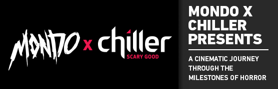 Mondo x Chiller Presents