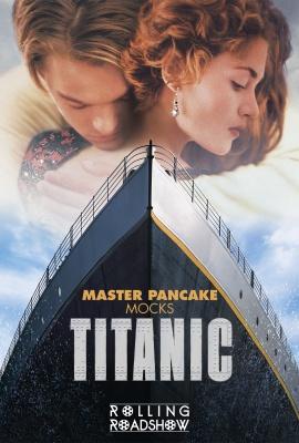 Off-Centered Film Festival: Master Pancake: TITANIC