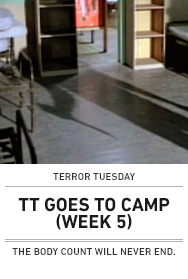Poster: TERROR TUESDAY GOES TO CAMP (Week 5)