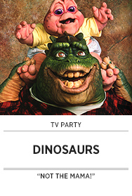 Poster: DINOSAURS TV PARTY - 2015 upload