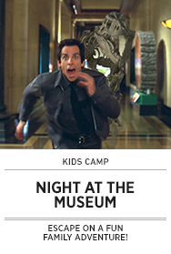 Poster: Kids Camp NIGHT AT THE MUSEUM - 2015 upload