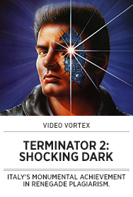 Poster: Video Vortex TERMINATOR 2 SHOCKING DARK - 2015 upload
