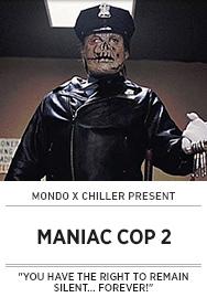Poster: Mondo x Chiller MANIAC COP 2 - 2015 upload