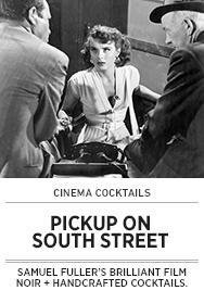 Poster: Cinema Cocktails PICKUP ON SOUTH STREET - 2015 upload