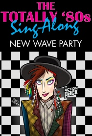 TOTALLY 80s SING-ALONG: NEW WAVE