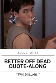 Poster: August of 85 - BETTER OFF DEAD QAL - 2015 upload