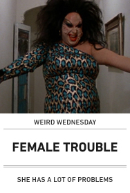 Poster: FEMALE TROUBLE
